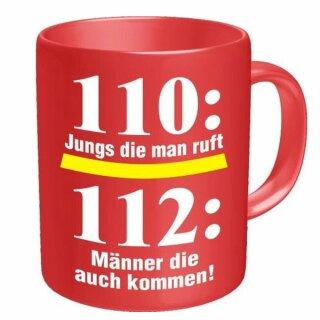 """Tasse mit Schrift """"110: Die Jungs die man ruft ..."""""""