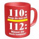 """Tasse mit Schrift """"110: Die Jungs die man ruft..."""